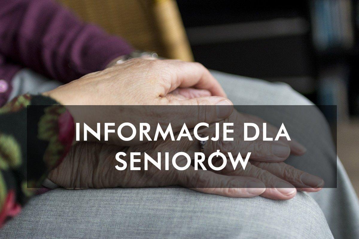 Informacje dla seniorów // mat.prasowe