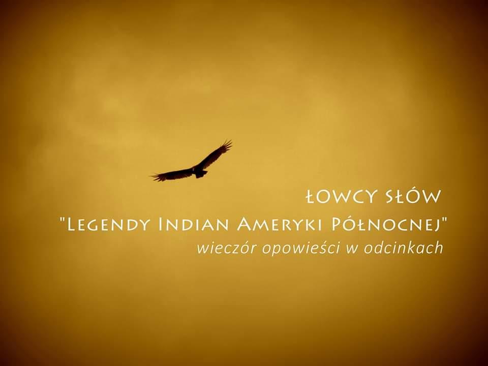 """Łowcy Słów """"Legendy Indian Ameryki Północnej"""""""