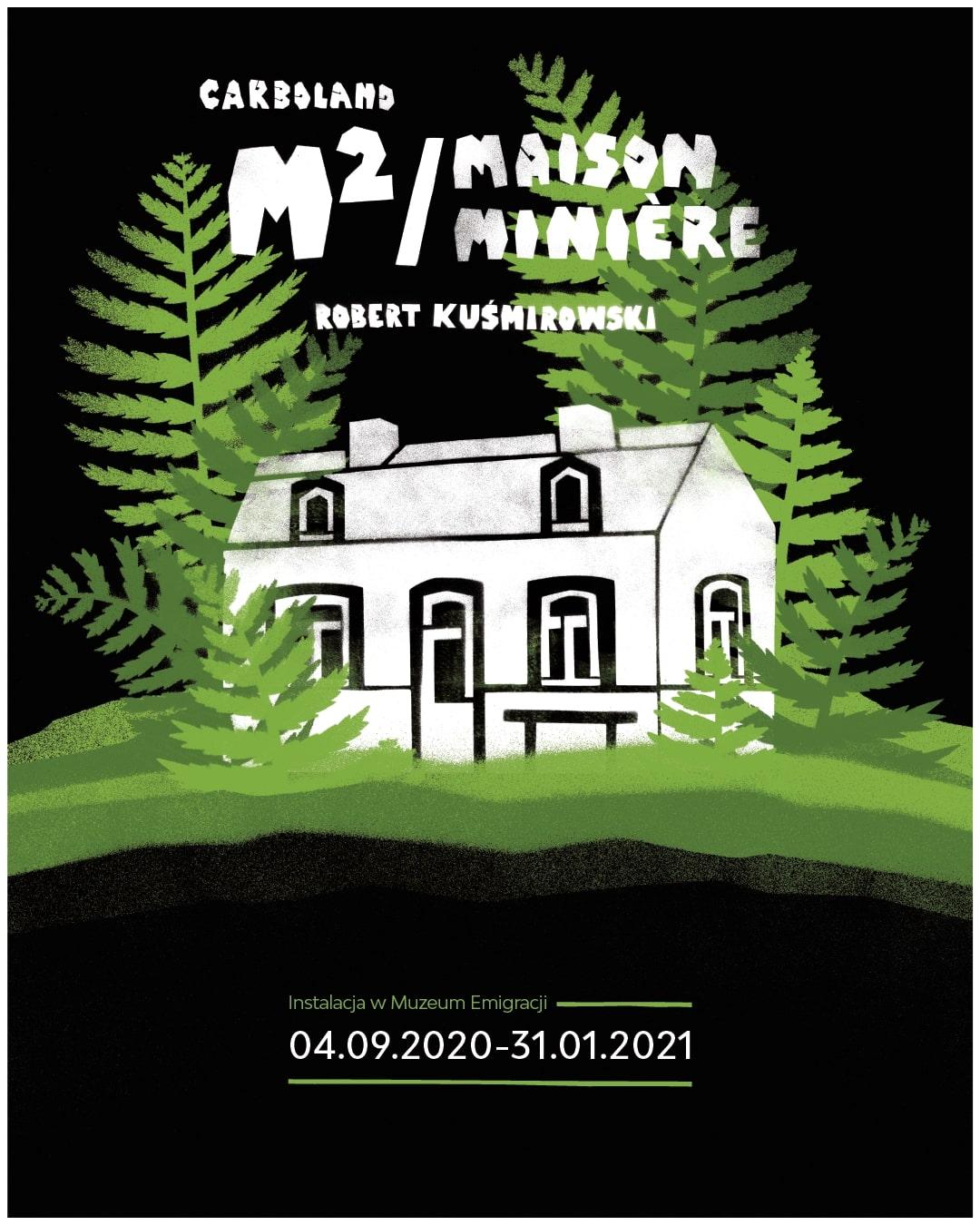 Instalacja artystyczna m2/maison minière autorstwa Roberta Kuśmirowskiego