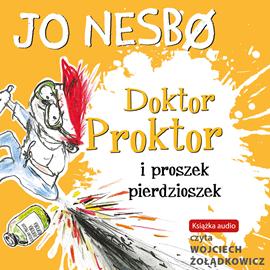 """Jo Nesbo """"Doktor Proktor i proszek pierdzioszek"""""""