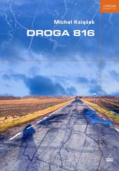 """Michał Książek """"Droga 816"""""""