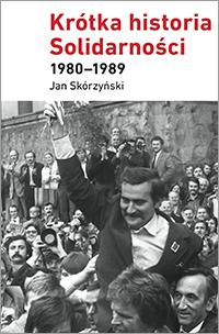 Krótka historia Solidarności 1980-1989