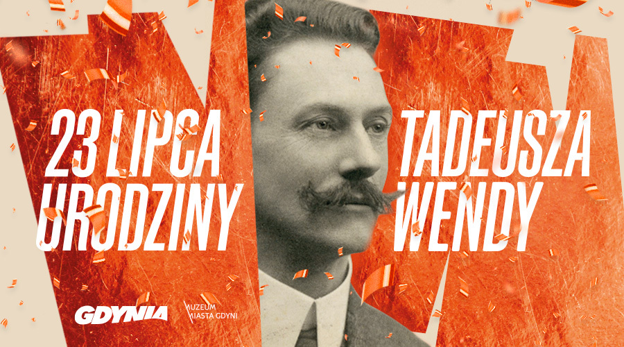 """Grafika z napisem """"23 lipca - urodziny tadeusza Wendy"""" // mat. prasowe"""