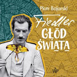 """Piotr Bojarski """"Fiedler. Głód świata"""""""