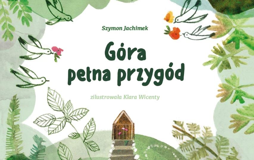 """Książeczka-gdynianeczka pod tytułem """"Góra pełna przygód"""" autorstwa Szymona Jachimka."""