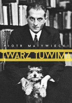 """Piotr Matywiecki """"Twarz Tuwima"""""""