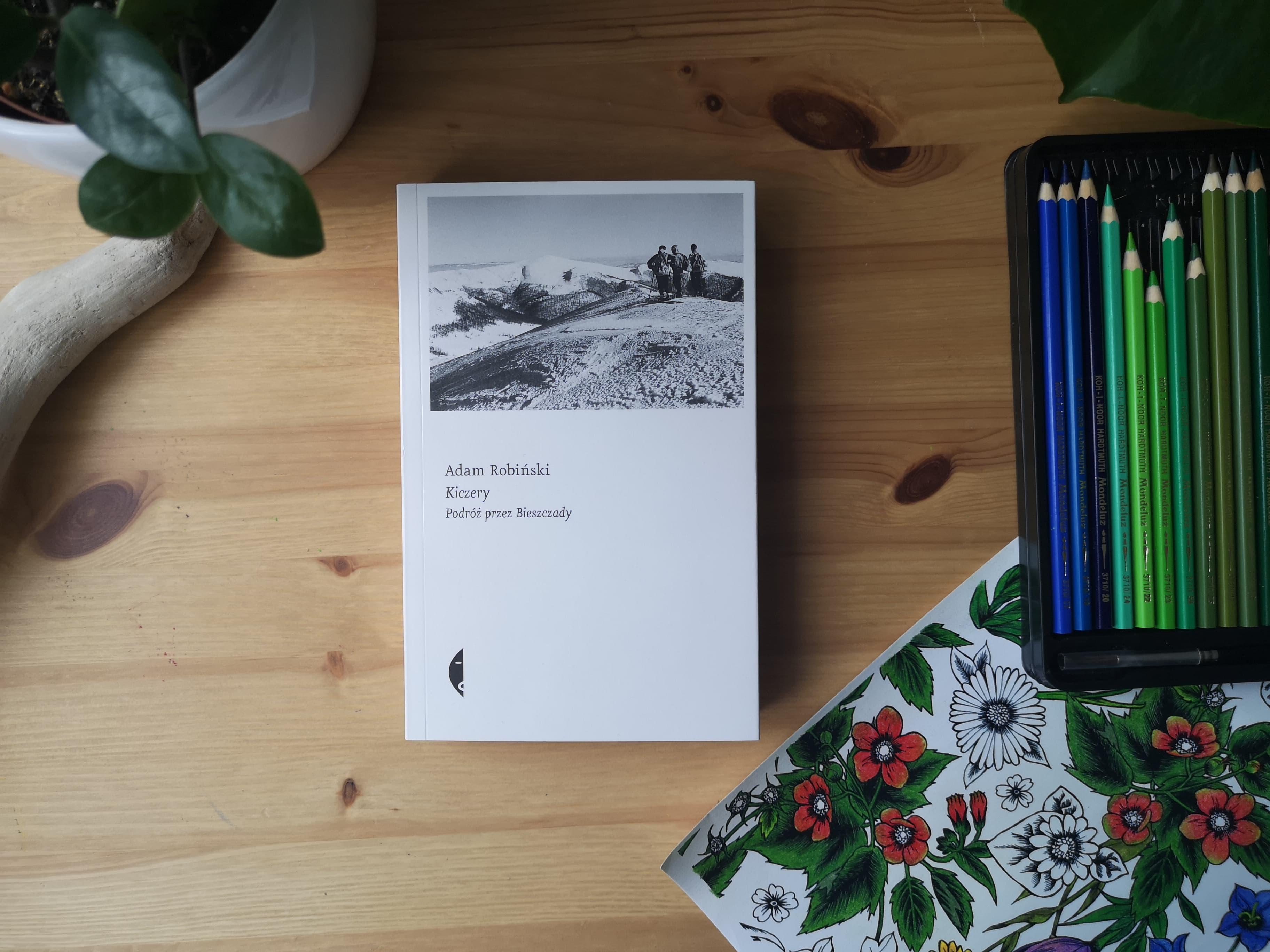 """""""Kiczery. Podróż przez Bieszczady"""" Adam Robiński. Fot. Archiwum Biblioteki Gdynia"""
