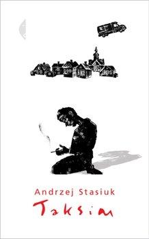 """Andrzej Stasiuk """"Taksim"""""""