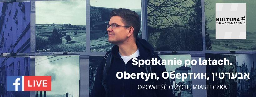 """""""Obertyn, Обертин, אָבערטין – opowieści o życiu miasteczka"""""""