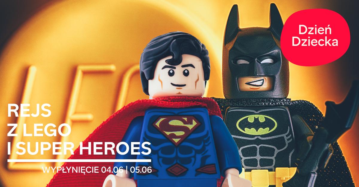 Grafika z Supermanem i Batmanem: Dzień Dziecka z Lego i Super Heros, wypłynięcie 4.06 i 05.06. Mat. SL