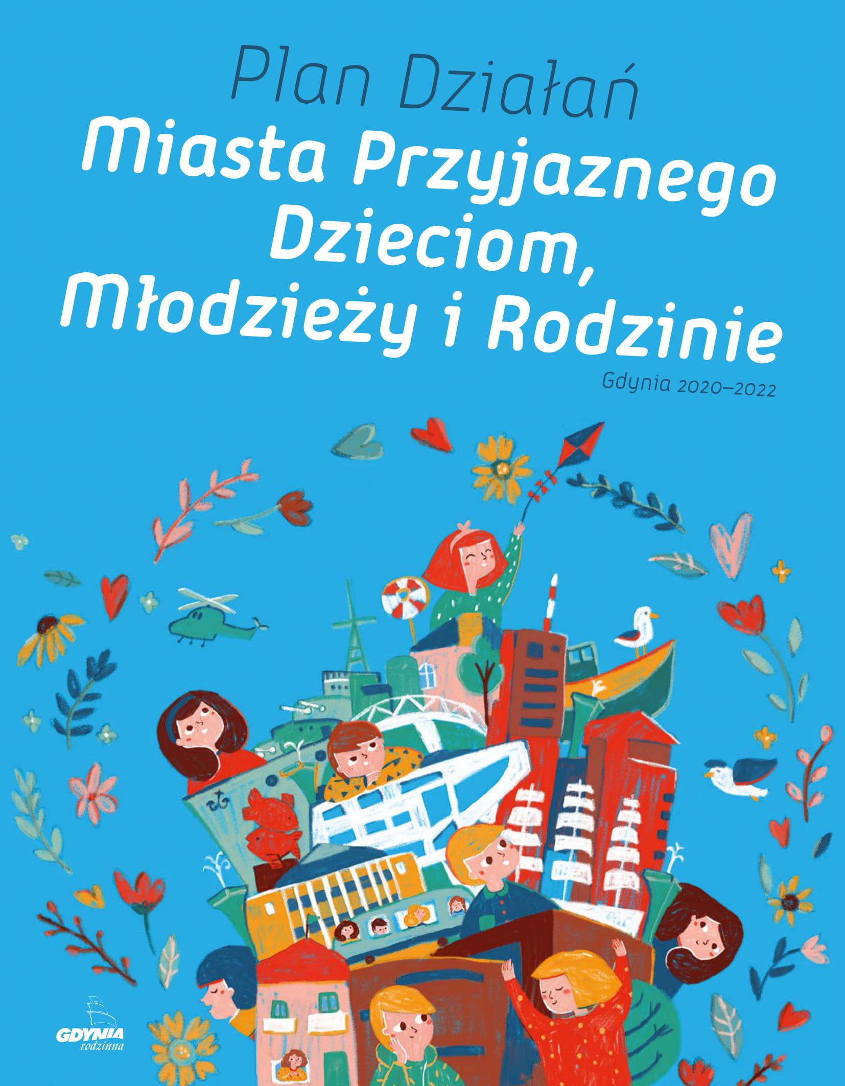"""Dokument """"Plan Działań Miasta Przyjaznego Dzieciom, Młodzieży i Rodzinie""""."""
