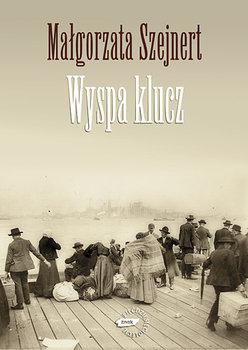 """Małgorzata Szejnert """"Wyspa klucz"""""""